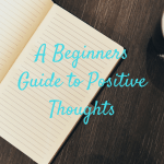 a beginners guide to positive thoughts Bliss Health Coaching