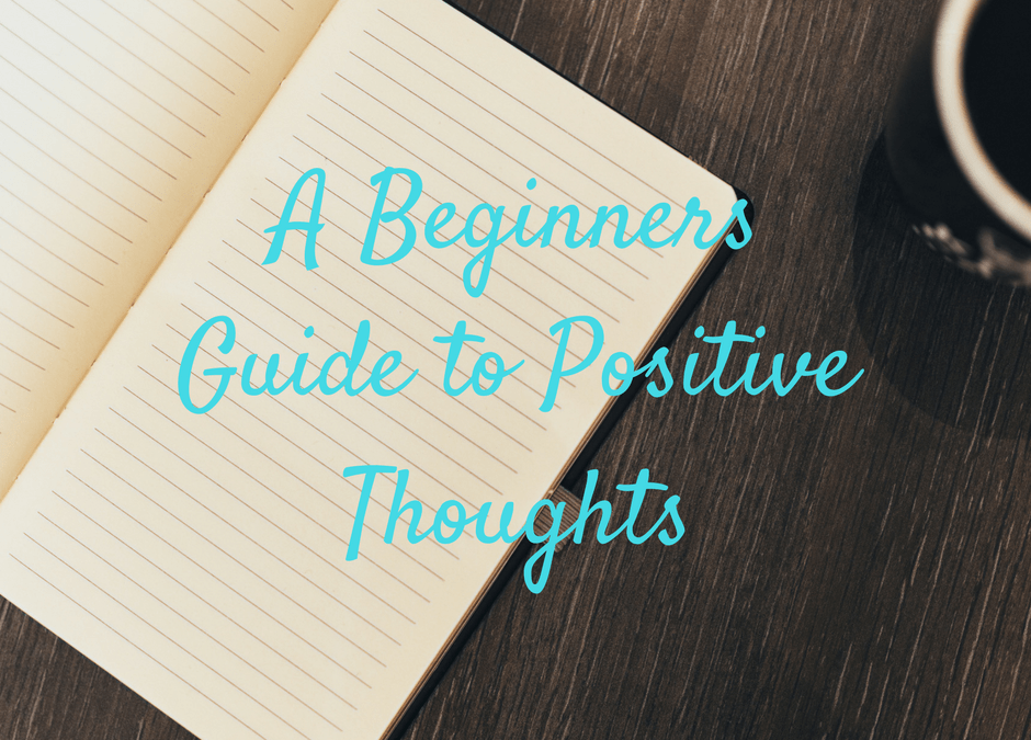 The Benefits of Positive Thoughts