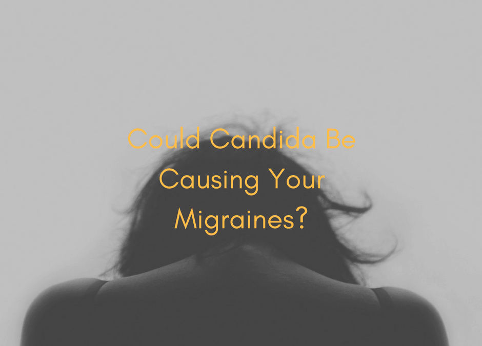 Candida and Migraines, Is There a Connection?