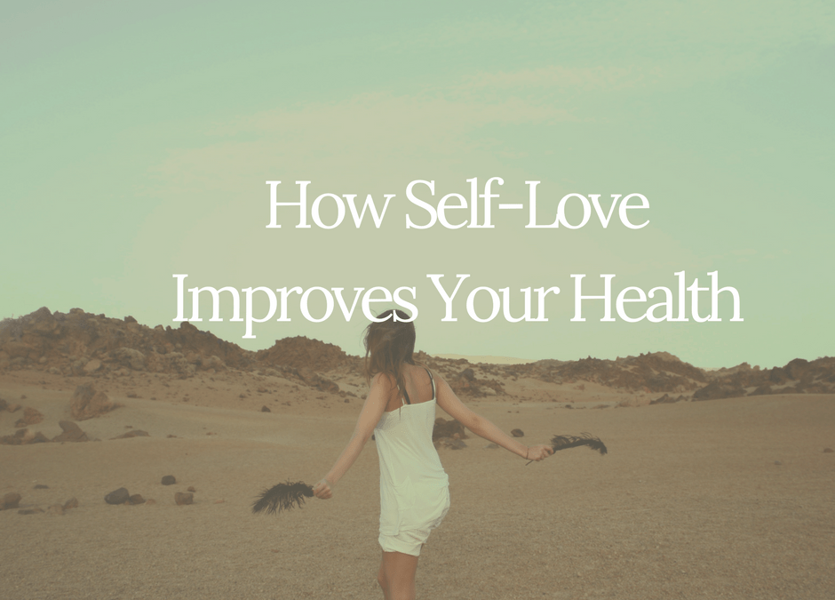 How Self-Love Improves Your Health