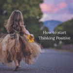 how to start thinking positive
