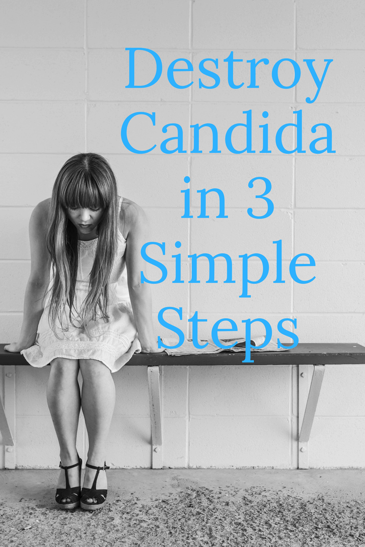 How to Destroy Candida in 3 Simple Steps