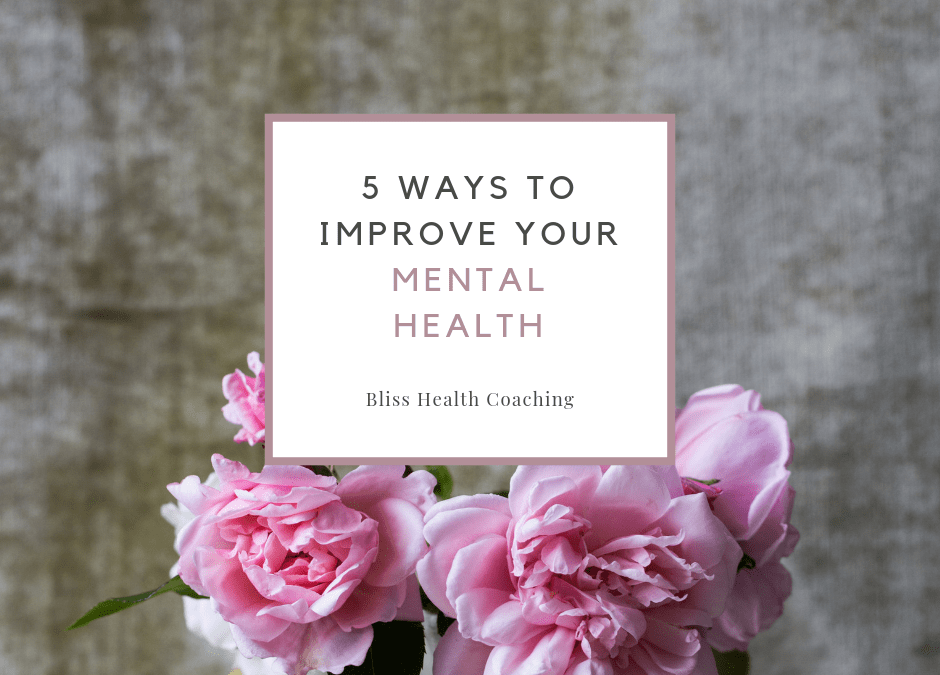 5 Ways to Improve Your Mental Health and Mood