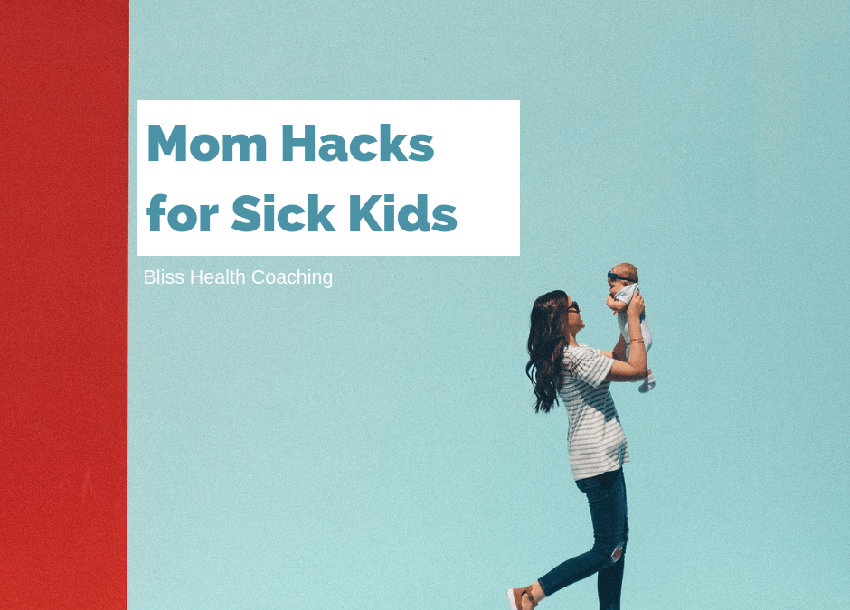 8 Mom Hacks For Sick Kids